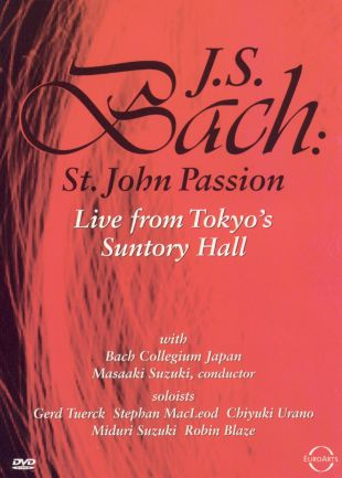 St. John Passion: Live from Tokyo's Suntory Hall
