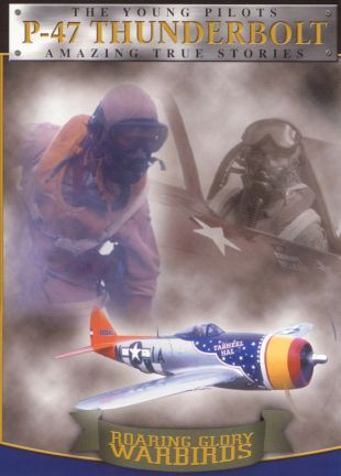 Roaring Glory Warbirds: Republic P-47 Thunderbolt