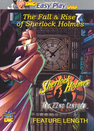 Sherlock Holmes in the 22nd Century: The Fall & Rise of Sherlock Holmes