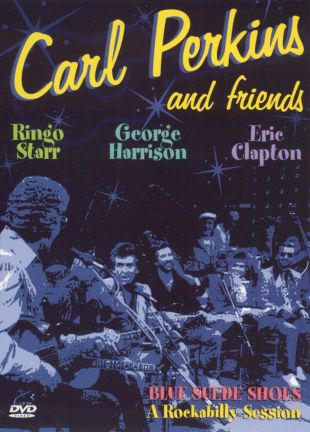 Carl Perkins and Friends: Blue Suede Shoes - A Rockabilly Session