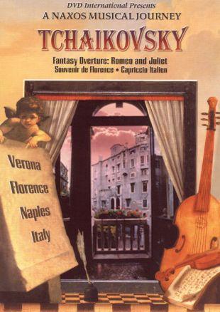 "A Naxos Musical Journey: Tchaikovsky - ""Fantasy Overture: Romeo and Juliet""/Souvenir de Florence - Ca"