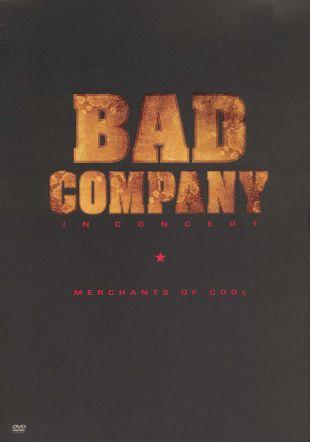 Bad Company: In Concert - Merchants of Cool