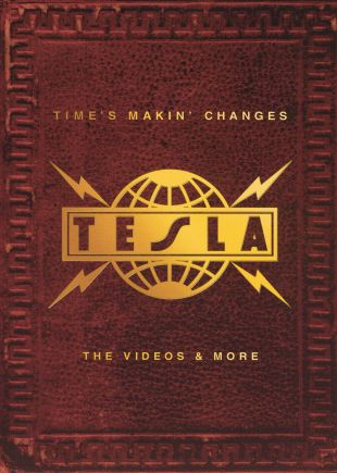 Tesla: Time's Makin Changes - The Videos & More