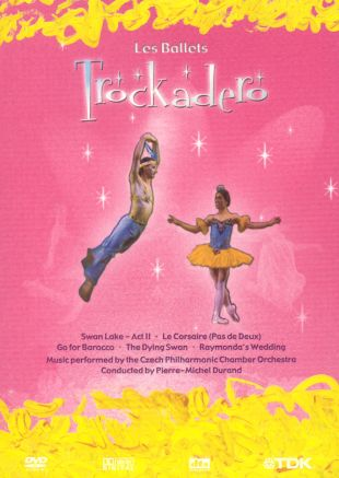 Les Ballets Trockadero, Vol. 1: Swan Lake/Le Corsair/Go for Barocco/The Dying Swan/Raymonda's Wedding