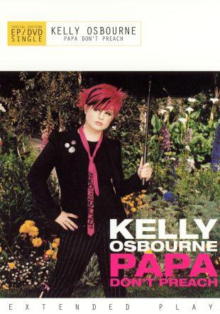 Kelly Osbourne: Papa Don't Preach  [DVD Single]