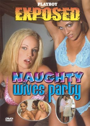 Playboy Exposed: Naughty Wives Party