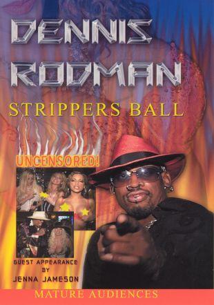 Dennis Rodman's Stripper Ball