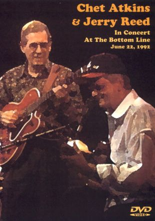 Chet Atkins and Jerry Reed: In Concert at The Bottom Line - June 22, 1992