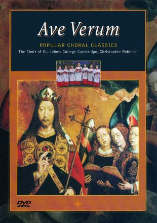 Choir of St. John's College, Cambridge: Ave Verum - Popular Choral Classics