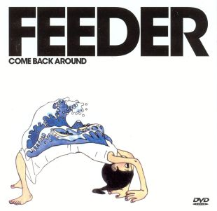Feeder: Come Back Around