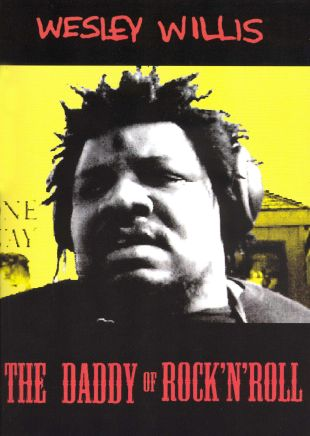 Wesley Willis: Daddy of Rock 'n' Roll