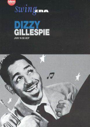 Swing Era: Dizzy Gillespie - Jivin' in Be-Bop
