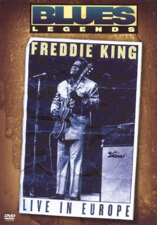 Freddie King: Blues Legend - Live in Europe