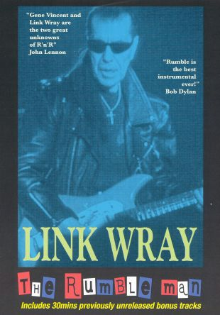 Link Wray: The Rumble Man