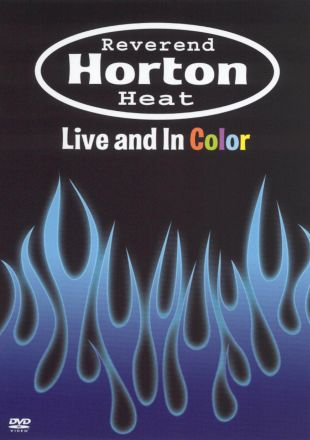 Reverend Horton Heat: Live and in Color