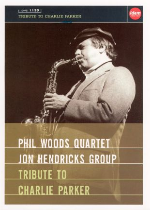 Phil Woods/Jon Hendricks: Tribute to Charlie Parker