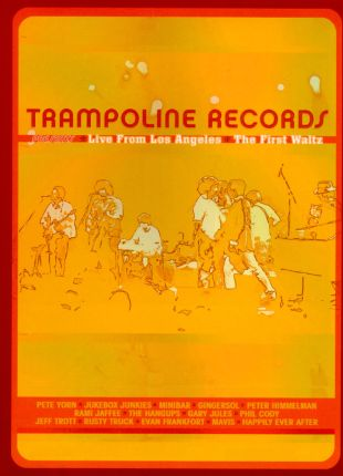 Trampoline Records: Live From Los Angeles - The First Waltz
