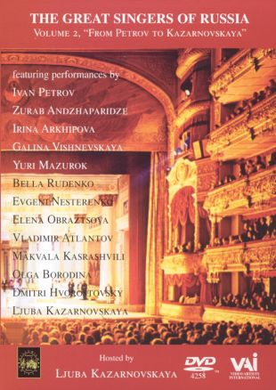The Great Singers of Russia, Vol. 2: From Petrov to Kazarnovskaya