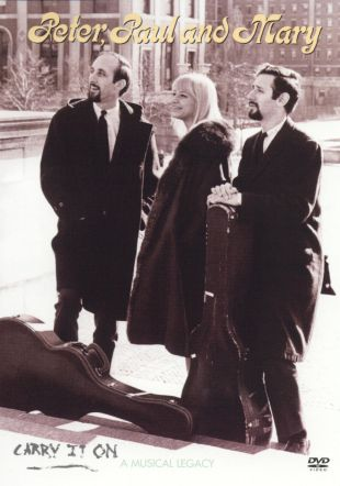 Peter, Paul and Mary: Carry it On - A Musical Legacy