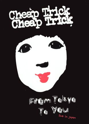 Cheap Trick: From Tokyo to You - Live in Japan