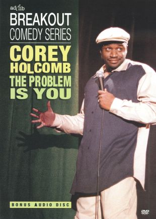 Corey Holcomb: The Problem Is You