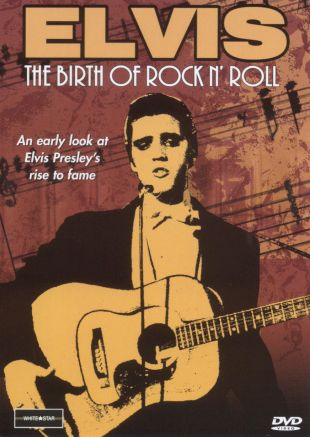 Elvis: The Birth of Rock N' Roll