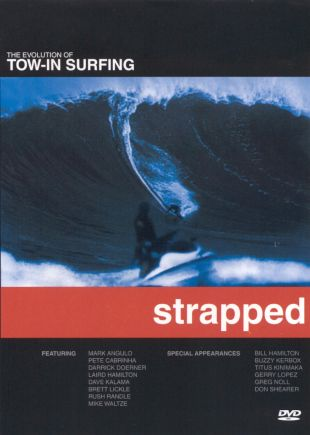 Strapped: The Origins of Tow-In Surfing