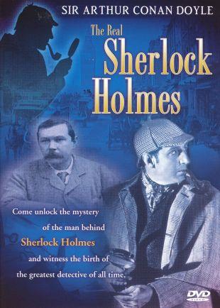 Sir Arthur Conan Doyle: The Real Sherlock Holmes