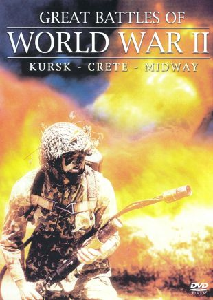 Great Battles of World War II: Kursk/Crete/Midway