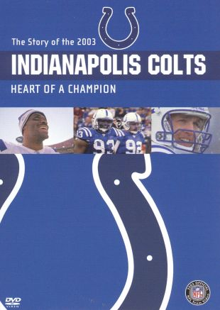 NFL: 2003 Indianapolis Colts Team Video - Heart of a Champion