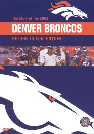 NFL: 2003 Denver Broncos Team Video - Return to Contention