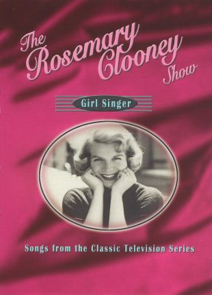 Rosemary Clooney: Girl Singer - Songs From the Classic Television Series
