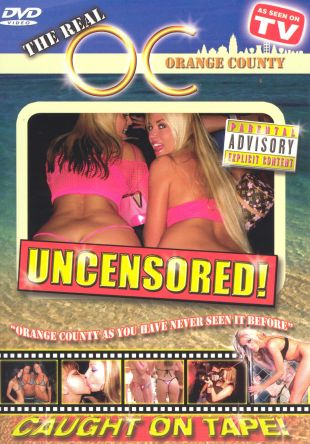 Down & Dirty: The Real O.C. Uncensored