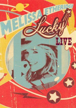 Melissa Etheridge: Lucky Live