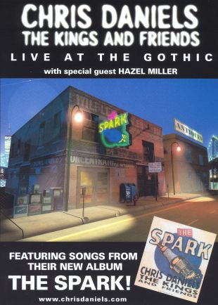 Chris Daniels and The Kings and Friends: Live At the Gothic With Special Guest Hazel Miller