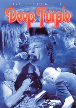 Deep Purple: Live Encounters...