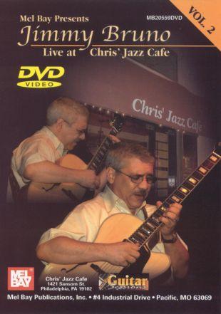 Jimmy Bruno: Live At Chris Jazz Cafe, Vol. 2