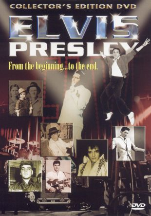 Elvis Presley: From the Beginning...to the End