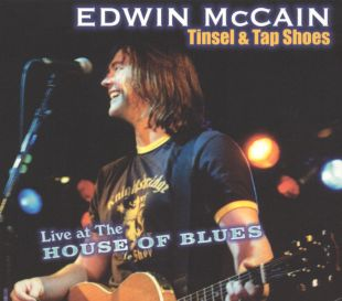 Edwin McCain: Tinsel and Tap Shoes - Live at the House of Blues