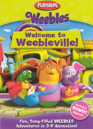 Weebles: Welcome To Weebleville!