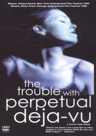 The Trouble With Perpetual Deja-Vu
