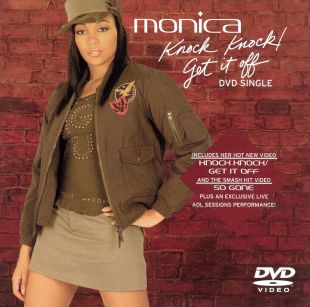Monica: Knock Knock/Get it Off