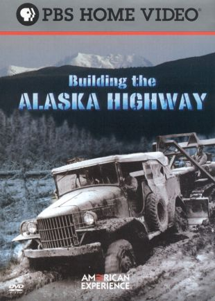 American Experience : Building the Alaska Highway