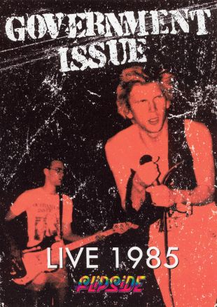 Government Issue: Live 1985 - Flipside