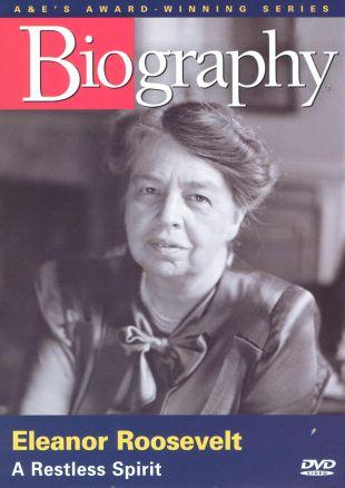 Biography: Eleanor Roosevelt - A Restless Spirit