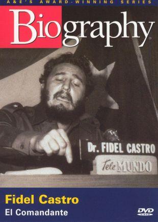 Biography: Fidel Castro - El Commandante