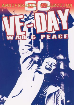 VE Day: War and Peace