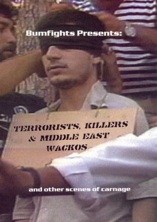 Bumfights: Terrorists, Killers & Middle-East Wackos