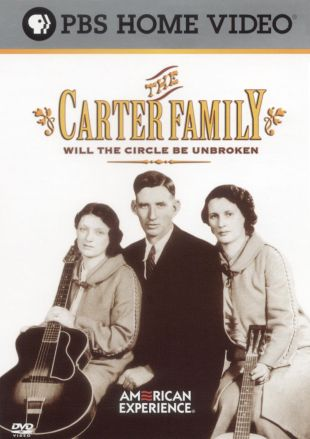 American Experience : The Carter Family: Will the Circle Be Unbroken
