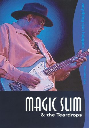 Magic Slim and the Teardrops: Anything Can Happen